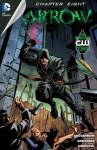 Arrow (2012- ) #8 - Marc Guggenheim, Andrew Kreisberg, Wendy Mericle, Mary Iacono, Sergio Sandoval