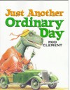 Just Another Ordinary Day - Rod Clement