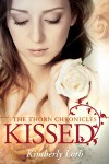 Kissed (The Thorn Chronicles #1) - Kimberly Loth