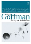 Instytucje totalne: O pacjentach szpitali psychiatrycznych i meszkancach innych instytucji totalnych - Erving Goffman