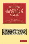 The New Testament in the Original Greek 2 Volume Paperback Set - Chris Morgan, F.J.A. Hort