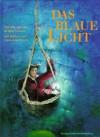 Das blaue Licht : ein Märchen der Brüder Grimm - Jacob Grimm, Wilhelm Grimm, Christiane Lesch