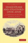 Shakespeare and Stratford-Upon-Avon: A 'Chronicle of the Time' - Robert Hunter
