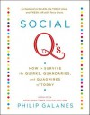 Social Q's: How to Survive the Quirks, Quandaries and Quagmires of Today - Philip Galanes
