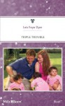 Mills & Boon : Triple Trouble (Fortunes of Texas: Return to Red Rock) - Lois Faye Dyer