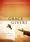 Grace Givers: Amazing Stories of Grace in Action - David Jeremiah