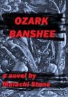 Ozark Banshee - Malachi Stone