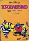 Topolinissimo: 1930; 1931; 1932 - Walt Disney Company, Mario Gentilini