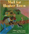 Mail for Husher Town - Mary Louise Cuneo, Pamela Paparone, Pam Paparone