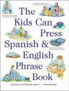 The Kids Can Press Spanish and English Phrase Book - Chantal Lacourciere Kenny, Linda Hendry