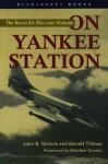 On Yankee Station: The Naval Air War over Vietnam (Bluejacket Books) - John B. Nichols, Barrett Tillman, Stephen Coonts
