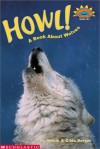 Howl! A Book About Wolves (level 3) - Melvin A. Berger, Gilda Berger