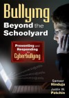 Bullying Beyond the Schoolyard: Preventing and Responding to Cyberbullying - Sameer Hinduja, Justin W Patchin