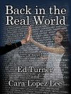 Back In The Real World - Ed Turner, Cara Lopez Lee
