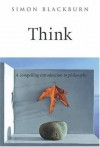 Think: A Compelling Introduction to Philosophy - Simon Blackburn