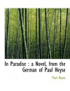 In Paradise: A Novel, from the German of Paul Heyse - Paul von Heyse