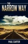 The Narrow Way - Paul Carter