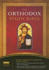 The Orthodox Study Bible: Ancient Christianity Speaks to Today's World - Thomas Nelson Publishers