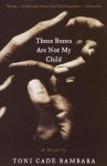 Those Bones Are Not My Child: A Novel - Toni Cade Bambara