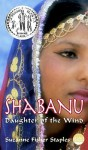 Shabanu: Daughter of the Wind: Daughter of the Wind - Suzanne Fisher Staples