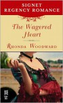 The Wagered Heart: Signet Regency Romance (Intermix) - Rhonda Woodward