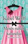 Mesés ruhák kalandjai - Isabel Wolff