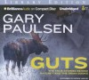 Guts: The True Stories Behind Hatchet and the Brian Books - Gary Paulsen