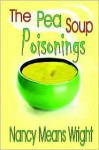 The Pea Soup Poisonings - Nancy Means Wright