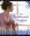 The Apothecary's Daughter (Audio) - Julie Klassen, Tavia Gilbert