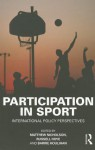 Participation in Sport: International Policy Perspectives - Matthew Nicholson, Russell Hoye, Barrie Houlihan