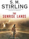 The Sunrise Lands - S.M. Stirling, Todd McLaren