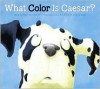 What Color Is Caesar? - Maxine Kumin, Alison Friend