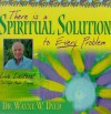 There Is A Spiritual Solution to Every Problem (Audio) - Wayne W. Dyer