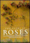 Glory of Roses - Allen Lacy, Christopher Baker
