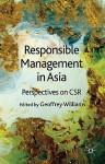 Responsible Management in Asia: Perspectives on CSR - Geoffrey Williams