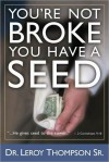 You're Not Broke! You Have a Seed! - Leroy Thompson