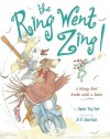 The Ring Went Zing!: A Story That Ends With a Kiss - Sean Taylor, Jill Barton