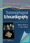A Practical Approach to Transesophageal Echocardiography (Board Review Series) - Albert C. Perrino, Scott T. Reeves