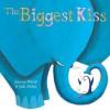 The Biggest Kiss. Joanna Walsh & Judi Abbot - Joanna Walsh