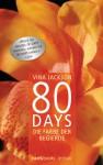 80 Days - Die Farbe der Begierde: Roman (German Edition) - Vina Jackson, Gerlinde Schermer-Rauwolf, Barbara Steckhan, Thomas Wollermann