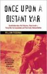 Once Upon a Distant War: David Halberstam, Neil Sheehan, Peter Arnett--Young War Correspondents and Their Early Vietnam Battles - William Prochnau, Edward Kastenmeier