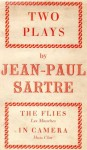 Two Plays: The Flies (Les Mouches) / In Camera (Huis Clos) - Jean-Paul Sartre, Stuart Gilbert