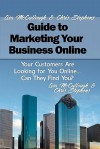 Lisa McCullough and Chris Stephens' Guide to Marketing Your Business Online: Your Customers Are Looking for You Online... Can They Find You? - Lisa Mccullough, Chris Stephens