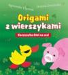 Origami z wierszykami. Kaczuszka Omi na wsi - Agnieszka Frączek, Dorota Dziamska