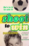 Shoot To Win - Dan Freedman