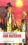 Los Antigringos (Coleccion Oeste) - John Masterson