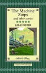 The Machine Stops and Other Stories - E.M. Forster
