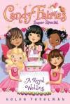 A Royal Wedding: Super Special (Candy Fairies) - Helen Perelman, Erica-Jane Waters