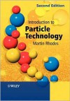 Introduction to Particle Technology - Martin Rhodes