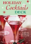 Holiday Cocktails Deck: 50 Drinks to Celebrate the Season - Jessica Strand, Laurie Frankel